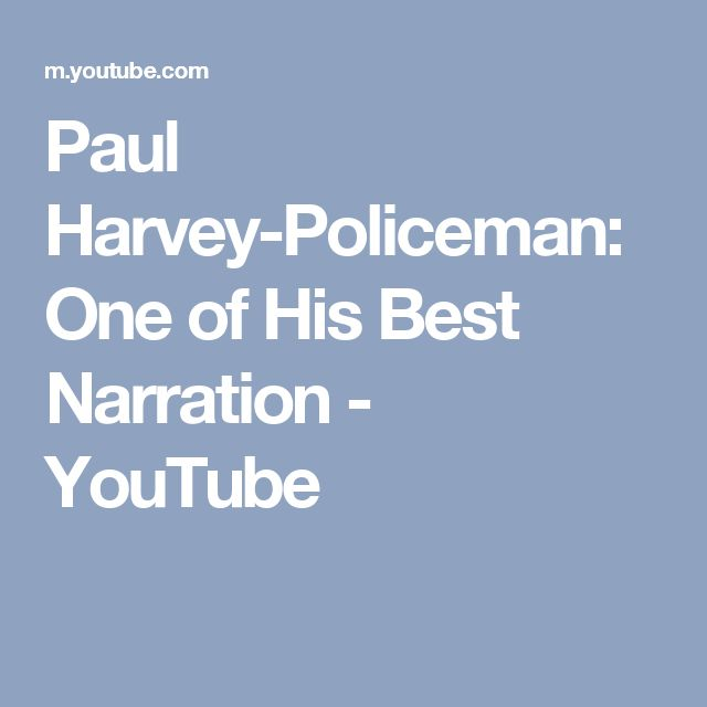 Paul Harvey-Policeman: One of His Best Narration - YouTube