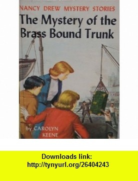 The Mystery of the Brass Bound Trunk (Nancy Drew Mystery Stories, Vol. 17) Carolyn Keene, Russell H. Tandy ,   ,  , ASIN: B001O2XYWE , tutorials , pdf , ebook , torrent , downloads , rapidshare , filesonic , hotfile , megaupload , fileserve