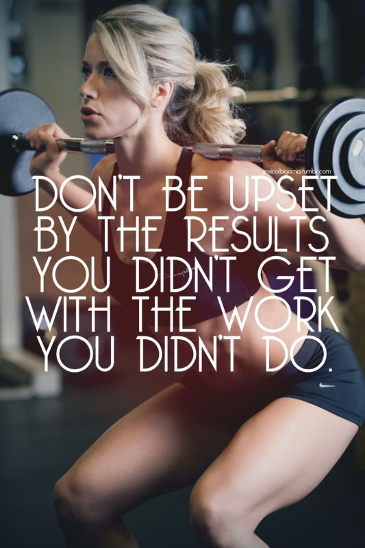Don't be upset by the results you didn't get with the work you didn't do. #fitspo #workout #eatclean