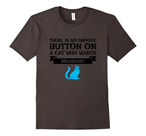 Men's There is No Snooze Button on a Cat - Funny Cute #cat #kitten #ilovecats #snooze #nap #breakfast #nosnoozebutton #catlove #snoozebutton #pets #pet #pethome #animal #animallovers #animals #tshirt #tshirts #tees #Funny #Cute #gifts #giftideas #fathersday #mothersday #4july #birthday #graduation #school #college #teachers #professors #nurses #holidays #birthdays #Halloween #Christmas #Hanukkah #Valentinesday https://www.amazon.com/dp/B01M20UNQ7/ref=cm_sw_r_pi_dp_x_uqv-xbJSJH88H