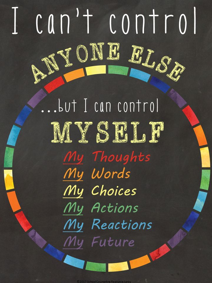I can't control anyone else, but I can control myself.