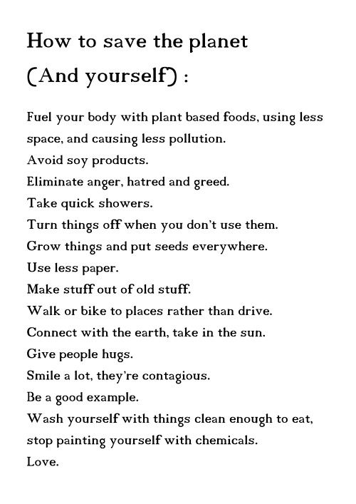 How to save the planet ... :) Some are easier to achieve than others but ill work on it. Such good advice!