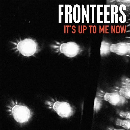 "♫ FRONTEERS • ""It's Up To Me Now"" [Drawing Board Recordings 