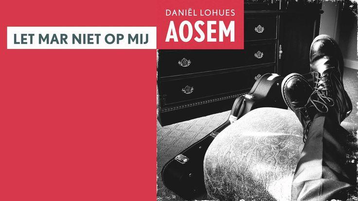 Daniël Lohues - Let mar niet op mij