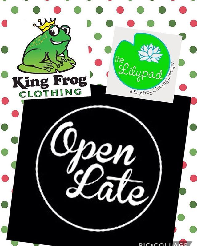 48d29299fbd271 We are staying OPEN LATE until 7 PM to accommodate busy shoppers. Come out  and check out all of our Christmas sales!! #kingfrog… | The Lilypad Boutique  ...