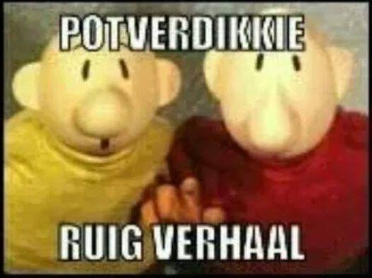 """""""Potverdikkie. Ruig verhaal!"""" - Buurman en Buurman"""