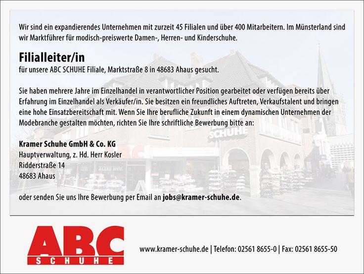 Filialleiter/in für unsere ABC SCHUHE Filiale 48683 Ahaus gesucht.  Sie haben mehrere Jahre im Einzelhandel in verantwortlicher Position gearbeitet oder verfügen bereits über Erfahrung im Einzelhandel als Verkäufer/in. Sie besitzen ein freundliches Auftreten, Verkaufstalent und bringen eine hohe Einsatzbereitschaft mit. Richten Sie Ihre schriftliche Bewerbung bitte an:  Kramer Schuhe GmbH & Co. KG Hauptverwaltung, z. Hd. Herr Kosler Ridderstraße 14 48683 Ahaus