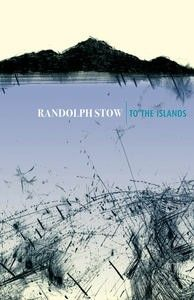 randolph stow - to the islands