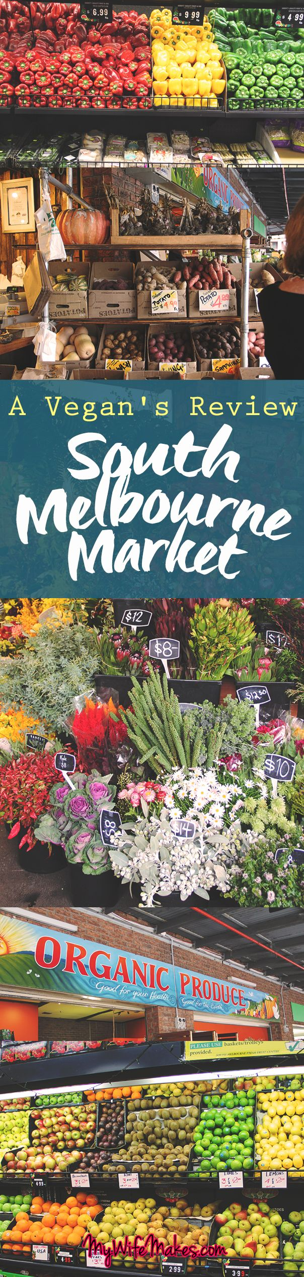 A review of South Melbourne Market as a vegan's paradise.
