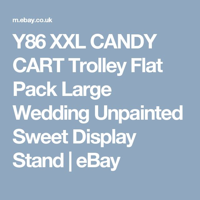 Y86 XXL CANDY CART Trolley Flat Pack Large Wedding Unpainted Sweet Display Stand | eBay