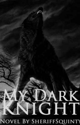 My Dark Knight (COMPLETED) (on Wattpad) http://www.wattpad.com/story/2457559?utm_source=ios&utm_medium=pinterest&utm_content=share_reading&wp_page=reading_list_details&wp_originator=bWu7%2BaHcasINLkV2cxHzWtt5JZ1FoRpv6qbl5lVVArrXSCkbSuW48iDrX2HG3aBj8VeCB80fC8yeLZfUd%2BAKL5U4Qt3lQf062UoG2alkmOd8iQbo9TB68tfaIscNoRlb #werewolf #Werewolf #amreading #books #wattpad