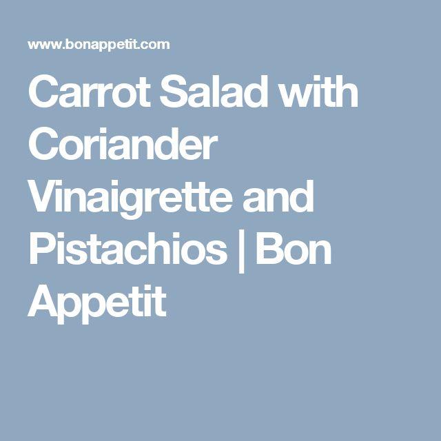 Carrot Salad with Coriander Vinaigrette and Pistachios | Bon Appetit