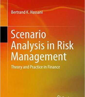 Scenario Analysis In Risk Management: Theory And Practice In Finance PDF