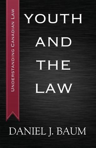 Youth and the Law Laws, as they relate to youth and youth issues, can be difficult to understand for those they are intended to serve. In the first book of the Understanding Canadian Law series, author Daniel J. Baum breaks down the Supreme Court of Canada's decisions relating to youth in plain language intended for readers of all ages.