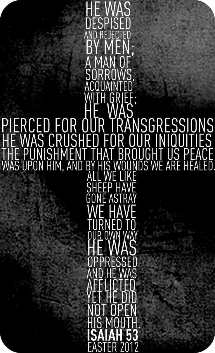 He was despised by men, Isa 53, bible, scripture verse, passage