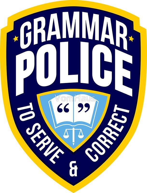 Grammar Police Badge Sticker By Vomhaus Grammar Police Badge Grammar Police Police Badge