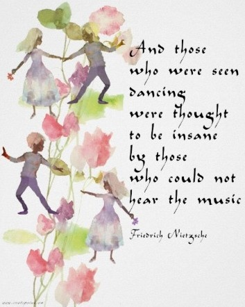 """Watercolor dancers with quote by Friedrich Nietzsche """"And those who were dancing were thought to be insane by those who could not hear the music."""" / Poster created by pasdequatre"""
