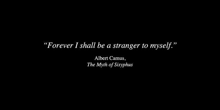 Albert Camusfrom The Myth of Sisyphus