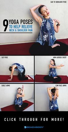 If you find yourself having neck and shoulder pain, do these nine yoga poses to relieve some pressure and work out the kinks. They'll help you feel relaxed and refresh in no time! // fitness // yoga moves // soreness // relief // Beachbody // BeachbodyBlog.com