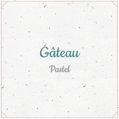 Gâteau... 'Pastel' #JeParleFrançais
