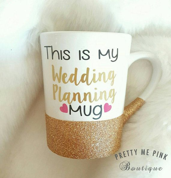 Check out this item in my Etsy shop https://www.etsy.com/listing/262291136/wedding-mug-bride-wedding-planning-gold