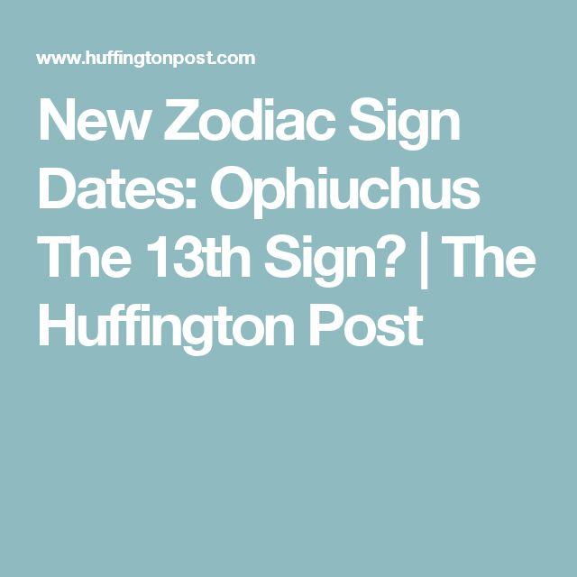 New Zodiac Sign Dates: Ophiuchus The 13th Sign? | The Huffington Post