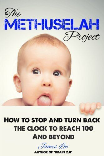 The Methuselah Project How to stop and turn back the clock to reach 100 and beyond by James Lee, http://www.amazon.com/dp/B00I9UPX1O/ref=cm_sw_r_pi_dp_Flv.sb16R617C