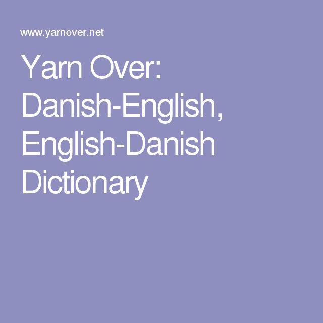 Yarn Over: Danish-English, English-Danish Dictionary