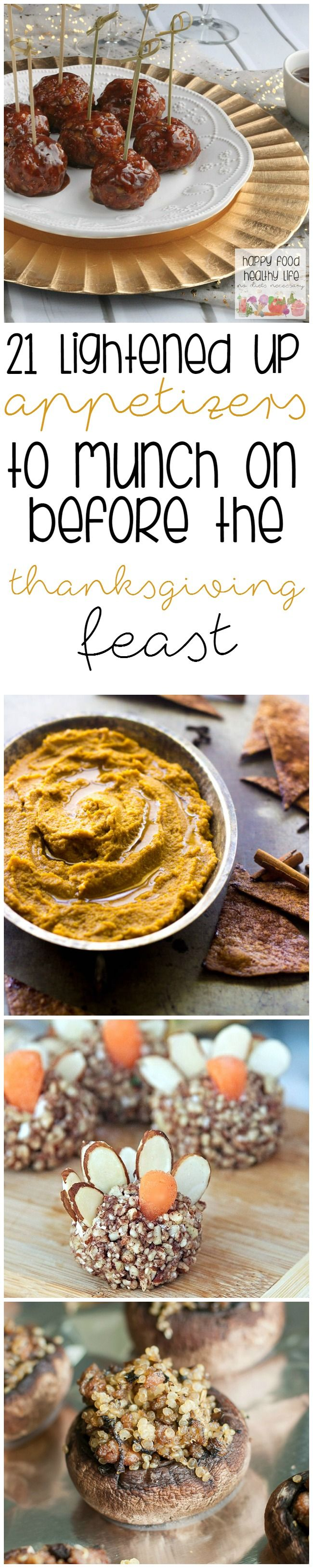 21 Lightened-Up Appetizers to Munch on Before the Thanksgiving Feast ~ Healthy recipes, perfect when you're waiting for dinner to be served!