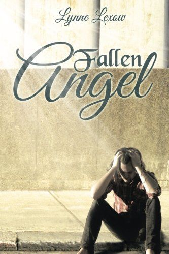 Fallen Angel by Lynne Lexow Now available in e-book, softcover and hardcover