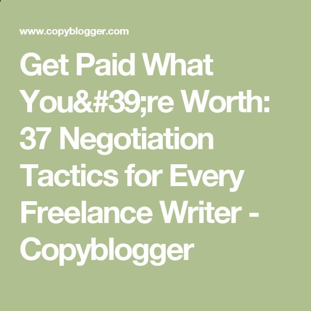 best writing online jobs images  get paid what you 39 re worth 37 negotiation tactics for every lance