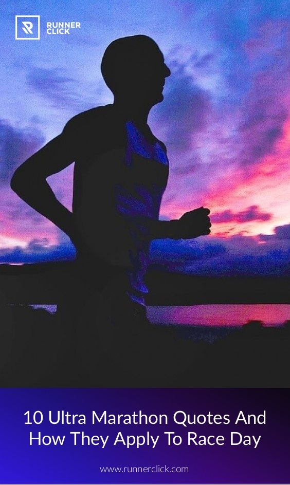 10 Ultra Marathon Quotes And How They Apply To Race Day