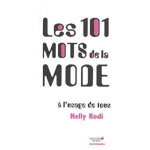 Les 101 mots de la mode à l'usage de tous: Amazon.fr: Nelly Rodi: Livres