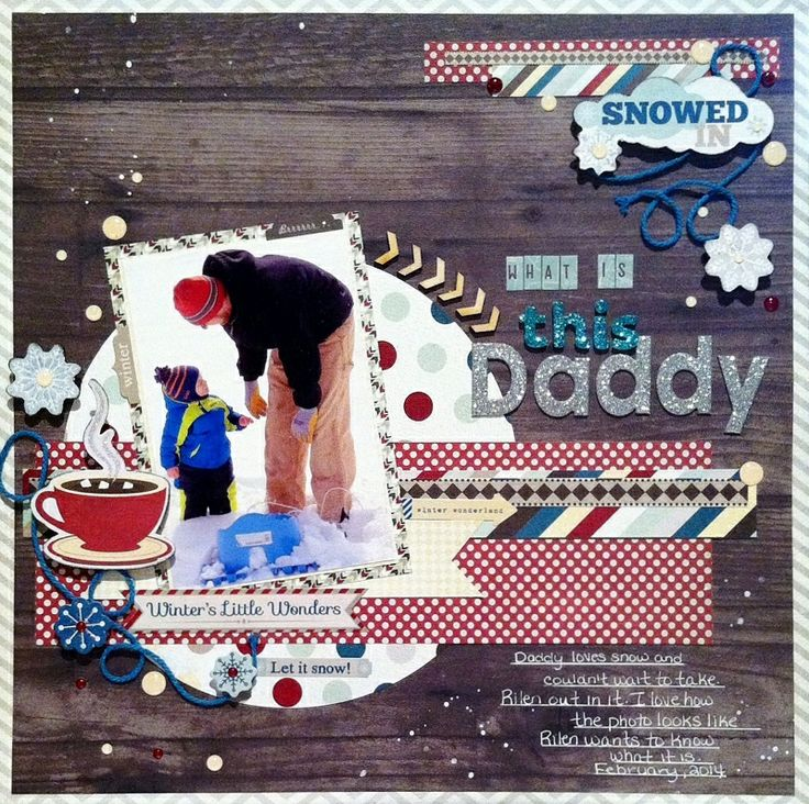 What is this Daddy - Scrapbook.com  Adorable layout made with the Timbergrove Collection from Fancy Pants Designs