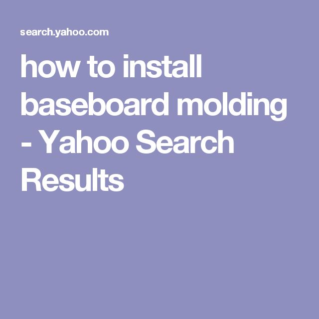 17 Best Ideas About Baseboard Molding On Pinterest
