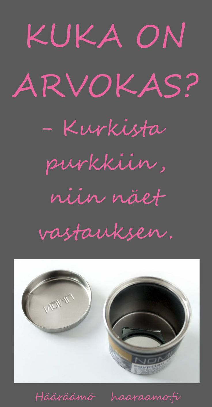"""Jokainen ryhmäläinen katsoo vuorollaan purkkiin, jonka pohjaan on liimattu pieni peili. """"Kuka on arvokas? Kurkista purkkiin, niin näet vastauksen."""" http://www.haaraamo.fi"""