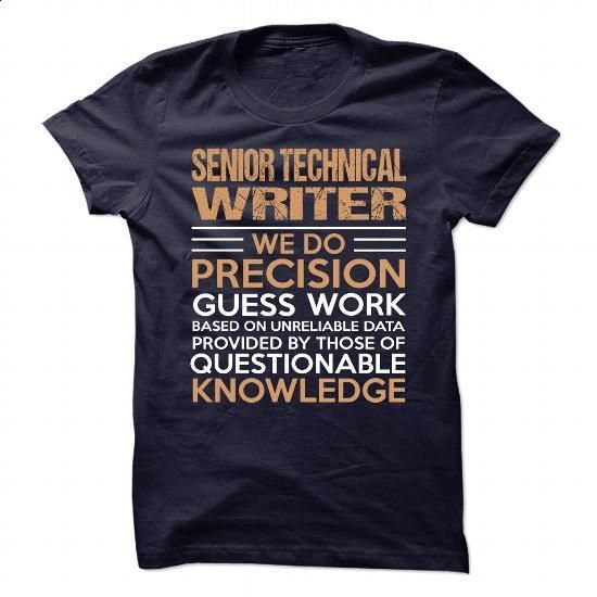 SENIOR-TECHNICAL-WRITER - #clothing #funny shirts. BUY NOW => https://www.sunfrog.com/No-Category/SENIOR-TECHNICAL-WRITER-89737885-Guys.html?60505
