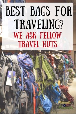 What's the Best Bag for Traveling? - Peanuts or Pretzels - #travel #backpacker #backpacking