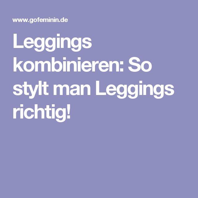 Leggings kombinieren: So stylt man Leggings richtig!