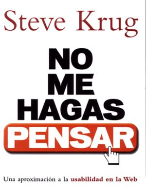 No me hagas pensar de Steve Krug. Aunque es un libro del 2006, es un básico sobre la #usabilidad web.