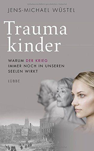 Traumakinder: Warum der Krieg immer noch in unseren Seele... https://www.amazon.de/dp/3431039898/ref=cm_sw_r_pi_awdb_x_zBgTybVHT5Z73