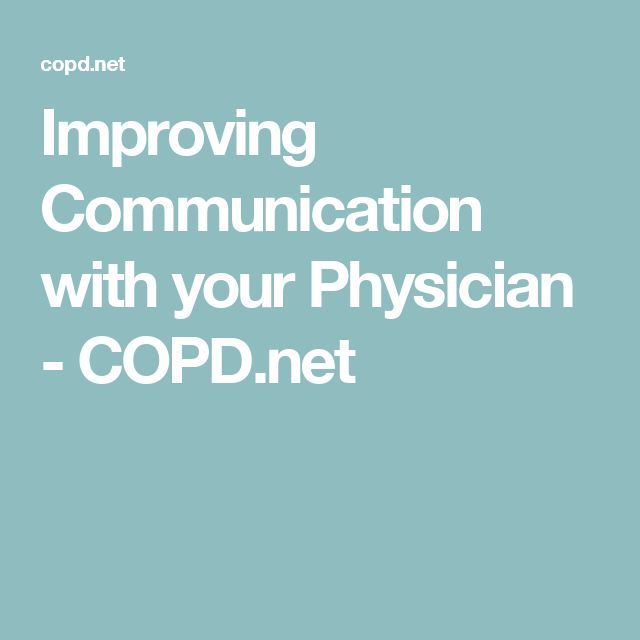Improving Communication with your Physician - COPD.net
