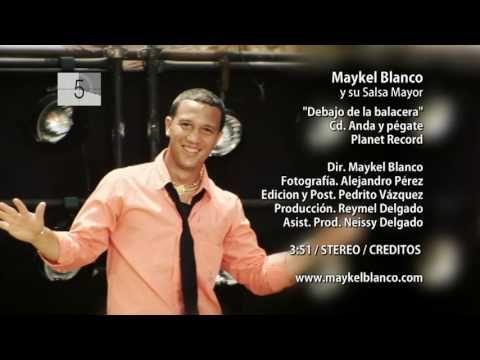 MAYKEL BLANCO y su SALSA MAYOR  - Debajo De La Balacera (Official Video ...