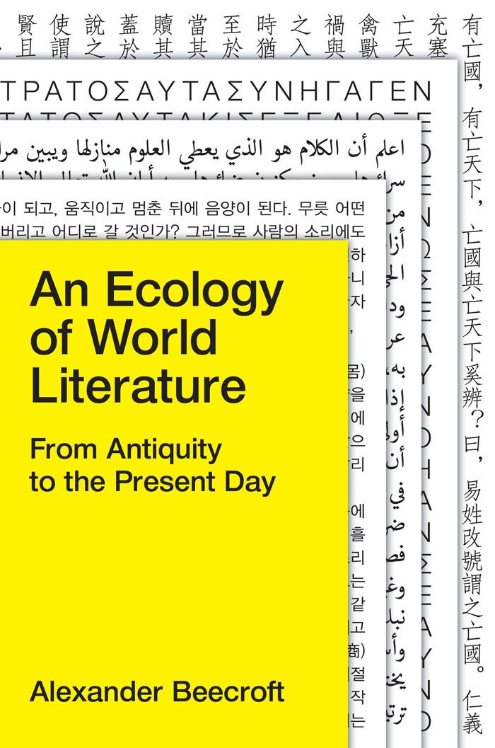 An Ecology of World Literature: From Antiquity to the Present Day by Alexander Jamieson Beecroft F'11 is now available from Verso. #ACLSFellow