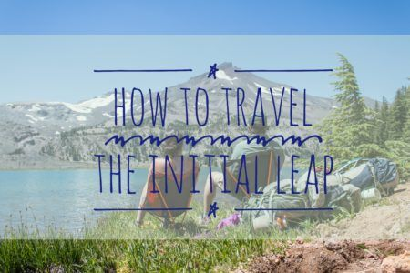 How to Travel : Taking the Initial Leap