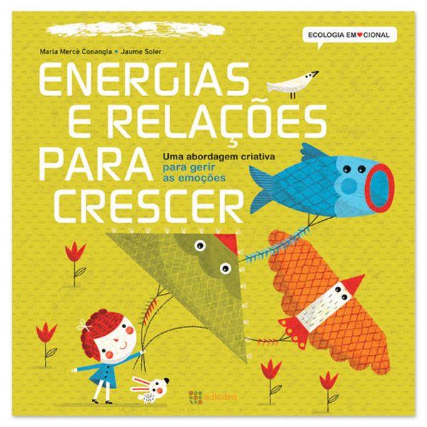 Energias e Relações para crescer   Ecologia emocional - :: PITITI - Brinquedos, Livros e Jogos didáticos ::