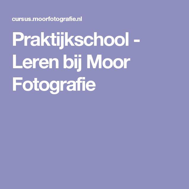 Praktijkschool - Leren bij Moor Fotografie