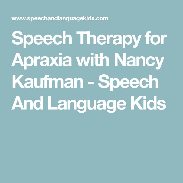 Speech Therapy for Apraxia with Nancy Kaufman - Speech And Language Kids