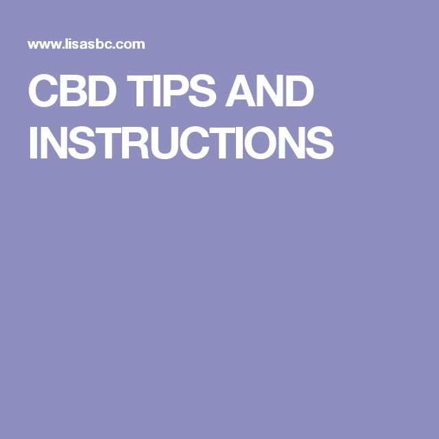 CBD TIPS AND INSTRUCTIONS