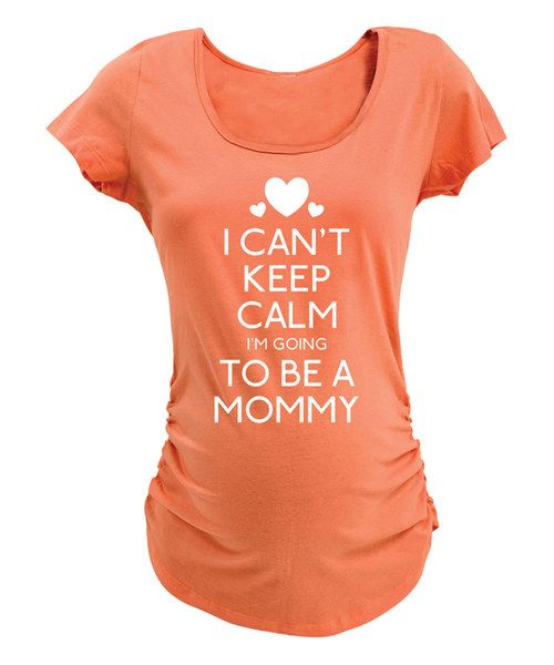 Look at this Cantaloupe 'Can't Keep Calm, Going To Be A Mommy' Maternity Tee on #zulily today!